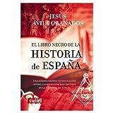 Libro negro de la historia de españa, el: Una sorprendente investigación sobre los episodios más oscuros de la...