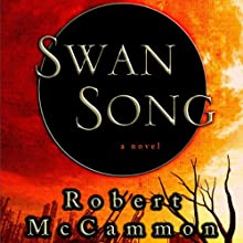 Swan Song (       UNABRIDGED) by Robert McCammon Narrated by Tom Stechschulte