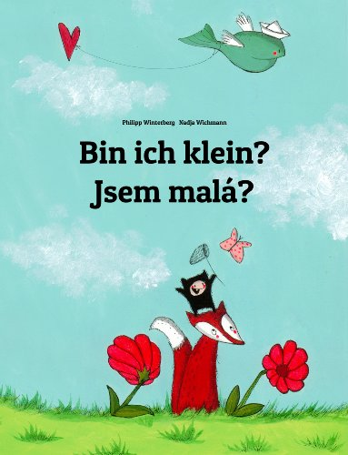 Philipp Winterberg - Bin ich klein? Jsem malá?: Kinderbuch Deutsch-Tschechisch (zweisprachig/bilingual) (German Edition)