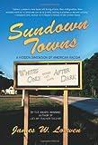 Sundown Towns: A Hidden Dimension Of American Racism (156584887X) by Loewen, James W.