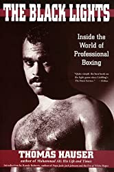 The Black Lights: Inside the World of Professional Boxing (Sweet Science: Boxing in Literature & History S)