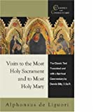 Visits to the Most Holy Sacrament and to Most Holy Mary (Classics with Commentary) (0870612441) by Billy, Dennis
