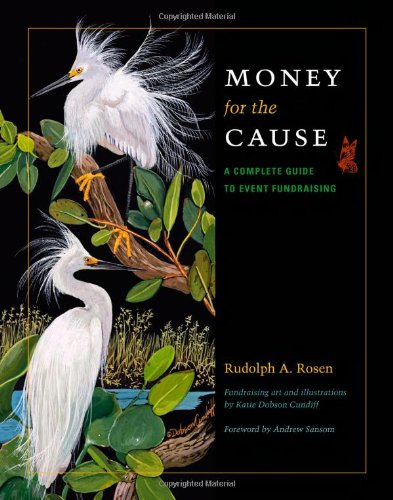 Money for the Cause: A Complete Guide to Event Fundraising (Conservation Leadership Series, Sponsored by the River Syste)