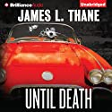 Until Death (       UNABRIDGED) by James L Thane Narrated by Jeff Cummings