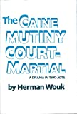 Image of The Caine Mutiny Court-Martial, a Play