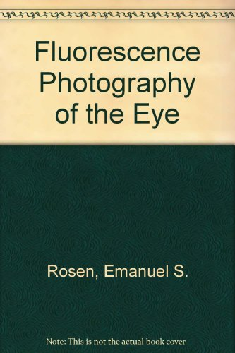 Fluorescence photography of the eye;: A manual of dynamic clinical ocular fundus pathology