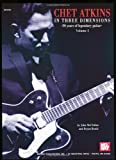 Mel Bay Chet Atkins in Three Dimensions, Volume 1: 50 Years of Legendary Guitar (0786670452) by Chet Atkins