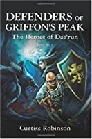 Defenders of Griffon's Peak: The Heroes of Dae'run (Volume 2)