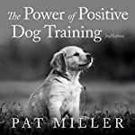 The Power of Positive Dog Training | Pat Miller