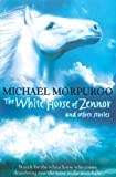 White Horse Of Zennor, The: And Other Stories