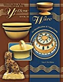 Collectors Guide to Yellow Ware, Book III: An Identification & Value Guide
