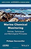 Marine Chemical Monitoring: Policies, Techniques and Metrological Principles /JOHN WILEY & SONS INC/Philippe Quevauviller