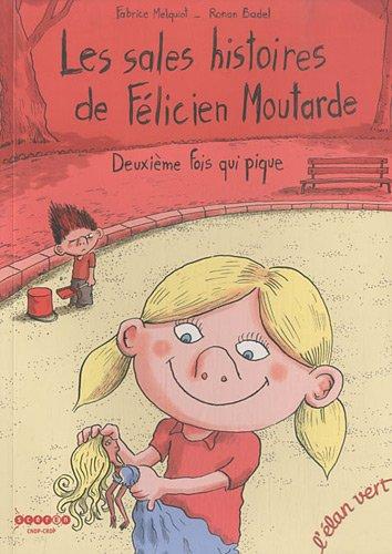 Les sales histoires de Félicien Moutarde T.2