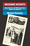 img - for Mechanic Accents: Dime Novels and Working Class Culture in America (Haymarket) book / textbook / text book