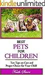 Best Pets For Children: Ten Tips on C...