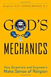 Image of God's Mechanics: How Scientists and Engineers Make Sense of Religion
