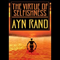 The Virtue of Selfishness (       UNABRIDGED) by Ayn Rand Narrated by C.M. Hernert