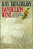 Dandelion Wine (0394496051) by Ray Bradbury