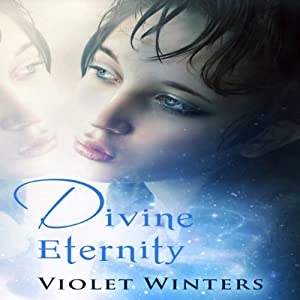 Divine Eternity | [Violet Winters]
