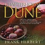 Chapterhouse Dune (       UNABRIDGED) by Frank Herbert Narrated by Euan Morton, Katherine Kellgren, Scott Brick, Simon Vance