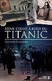 Nous �tions � bord du Titanic