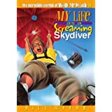 My Life as a Screaming Skydiver (The Incredible Worlds of Wally McDoogle #14): The Incredible Worlds of Wally ...