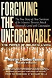 img - for Forgiving The Unforgivable: The Power of Holistic Living book / textbook / text book
