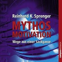 Mythos Motivation: Wege aus einer Sackgasse Hörbuch von Reinhard K. Sprenger Gesprochen von: Susanne Grawe