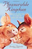 Pleasurable Kingdom: Animals and the Nature of Feeling Good (MacSci)