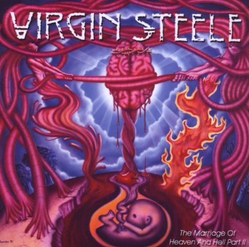 The Marriage of Heaven & Hell Part 2 by Virgin Steele (2008-11-04)