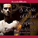 A Tale of Two Vampires Audiobook by Katie MacAlister Narrated by Nicole Poole
