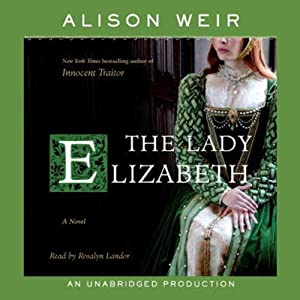 The Lady Elizabeth: A Novel | [Alison Weir]