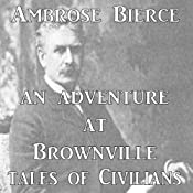 An Adventure at Brownville | [Ambrose Bierce]