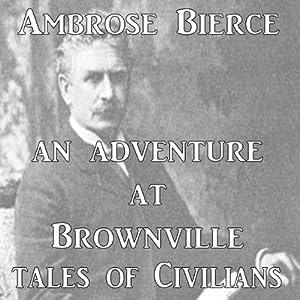 An Adventure at Brownville | [Ambrose Bierce]