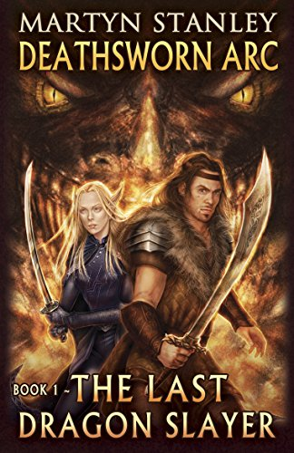The Last Dragon Slayer (Deathsworn Arc Book 1)