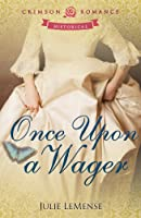 Once Upon a Wager (Crimson Romance) [Kindle Edition]