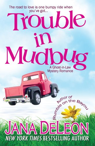 Trouble in Mudbug (Ghost-in-Law Mystery/Romance Book 1)