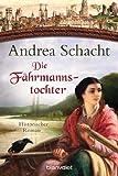 Die F�hrmannstochter: Historischer Roman (Myntha, die F�hrmannstochter 1)