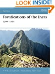 Fortifications of the Incas: 1200-153...