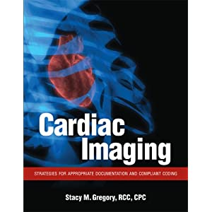 Cardiac Imaging: Appropriate Documentation for Compliant Coding and Reimbursement