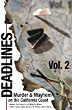 img - for Deadlines: Murder and Mayhem on the California Coast: Volume #2 book / textbook / text book