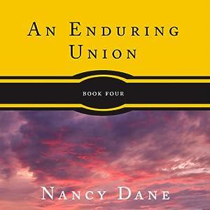 An Enduring Union | [Nancy Dane]