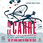 The Spy Who Came in from the Cold: A George Smiley Novel, Book 3 | [John le Carr]