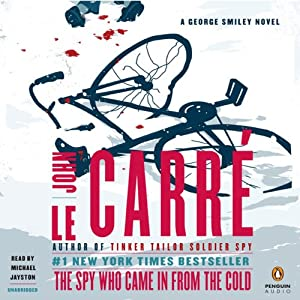 The Spy Who Came in from the Cold: A George Smiley Novel, Book 3 | [John le Carré]