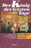 Der König der letzten Tage. Der Roman der Wiedertäufer zu Münster. Mit Sonderteil zum Film