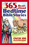 Bedtime BIBLE STORY BOOK:  365 read-aloud stories from the Bible...the most important moments in a child