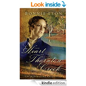 The Heart of Thornton Creek (Queensland Chronicles Book #1): A Novel