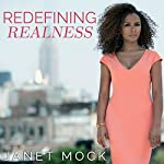 Redefining Realness: My Path to Womanhood, Identity, Love & So Much More | Janet Mock