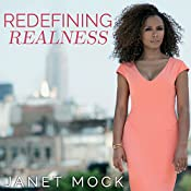 Redefining Realness: My Path to Womanhood, Identity, Love & So Much More | [Janet Mock]