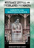 Ghosts and Haunted Places (0791093921) by Guiley, Rosemary Ellen